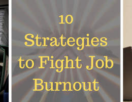 10 Strategies to Fight Job Burnout