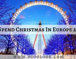 20 Best Places To Spend Christmas In Europe 2018: Where Festivities Breathe Magic Into The Air! Part 2: 10 to 1