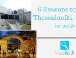 6 Reasons to Visit Thessaloniki, Greece in 2018