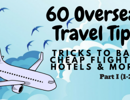 60 Overseas Travel Tips - Tricks to bag cheap flights, hotels & more - Part 1 (1-20)