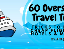 60 Overseas Travel Tips - Tricks to bag cheap flights, hotels & more - Part 2 (21-40)