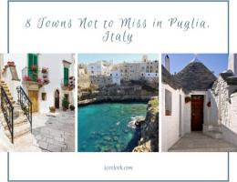 8 TOWNS NOT TO MISS IN PUGLIA, ITALY