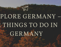 Explore Germany – 15 Things To Do In Germany