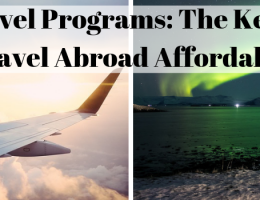 Student Travel Programs: The Key to Making Travel Abroad Affordable