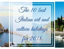 The 10 best Italian art and culture holidays for 2018