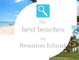 THE BEST BEACHES ON REUNION ISLAND – A COMPREHENSIVE GUIDE