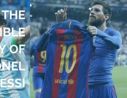 THE INCREDIBLE STORY OF LIONEL MESSI
