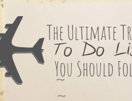 The Ultimate Travel To-Do List You Should Follow