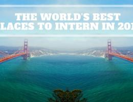 The World's Best Places to Intern in 2018