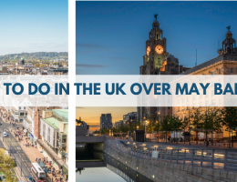TOP THINGS TO DO IN THE UK OVER MAY BANK HOLIDAY