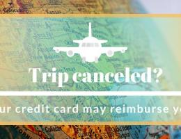 Trip canceled? Your credit card may reimburse you