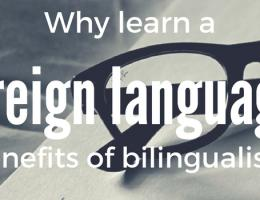 Why learn a foreign language? Benefits of bilingualism